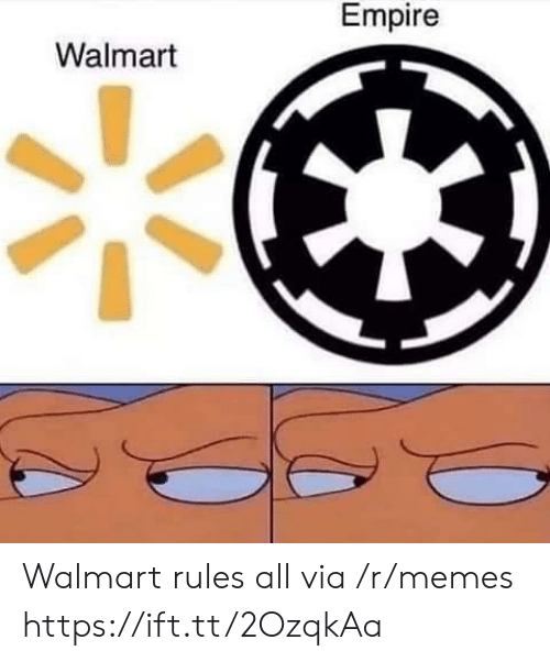Empire: Empire  Walmart Walmart rules all via /r/memes https://ift.tt/2OzqkAa