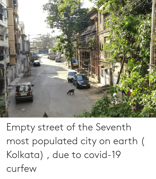 Populated: Empty street of the Seventh most populated city on earth ( Kolkata) , due to covid-19 curfew