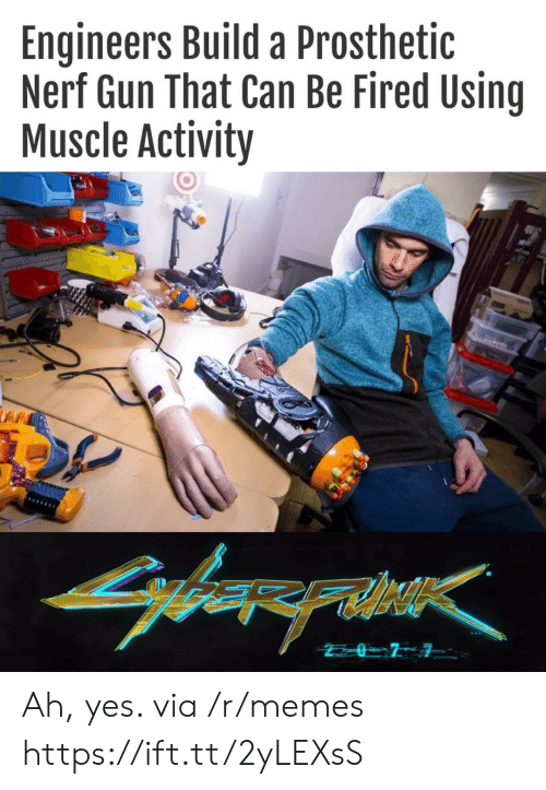 Memes, Nerf, and Gun: Engineers Build a Prosthetic  Nerf Gun That Can Be Fired Using  Muscle Activity  arerahe Ah, yes. via /r/memes https://ift.tt/2yLEXsS