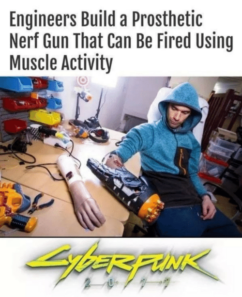 Nerf, Gun, and Can: Engineers Build a Prosthetic  Nerf Gun That Can Be Fired Using  Muscle Activity  bER FUNK