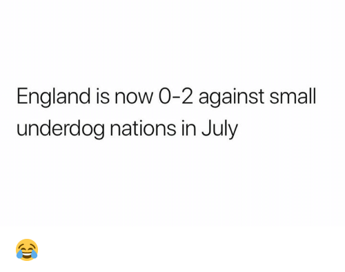 England, Nfl, and Underdog: England is now 0-2 against small  underdog nations in July 😂