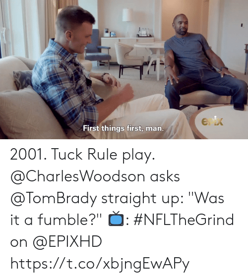 """tombrady: Enix  First things first, man. 2001. Tuck Rule play.  @CharlesWoodson asks @TomBrady straight up: """"Was it a fumble?""""   📺: #NFLTheGrind on @EPIXHD https://t.co/xbjngEwAPy"""