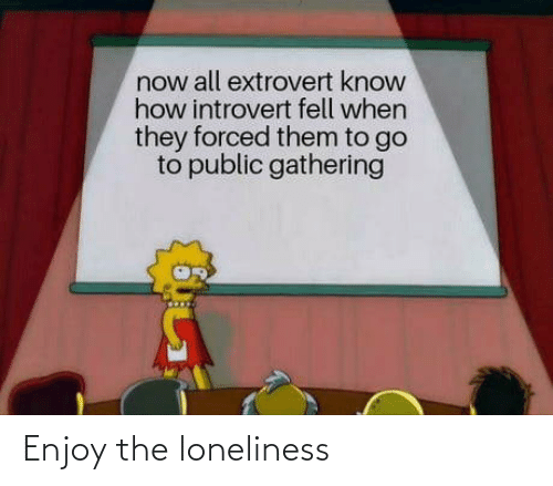 Loneliness: Enjoy the loneliness