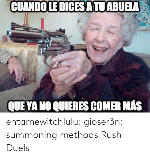 Rush: entamewitchlulu:  gioser3n: summoning methods Rush Duels