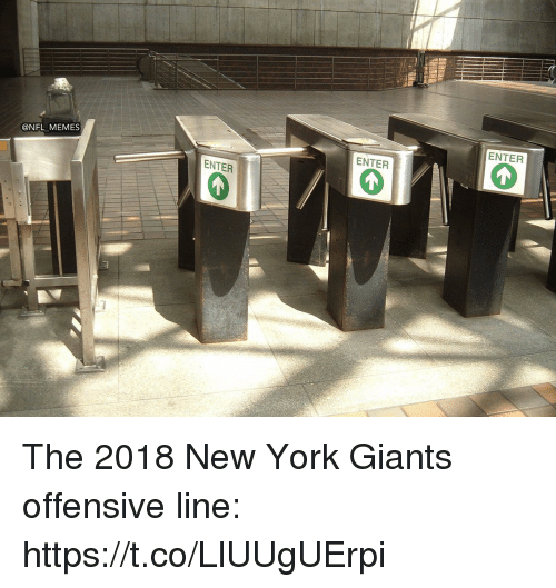 Football, Memes, and New York: ENTER  @NFL MEMES  ENTER  ENTER The 2018 New York Giants offensive line: https://t.co/LlUUgUErpi