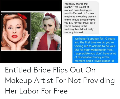 Flips: Entitled Bride Flips Out On Makeup Artist For Not Providing Her Labor For Free