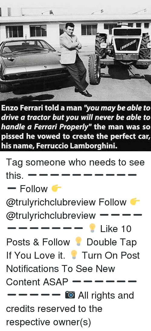 Enzo Ferrari Told A Man You May Be Able To Drive A Tractor But You