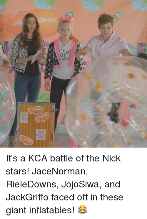 The Nick: eon  eno.CE It's a KCA battle of the Nick stars! JaceNorman, RieleDowns, JojoSiwa, and JackGriffo faced off in these giant inflatables! 😂