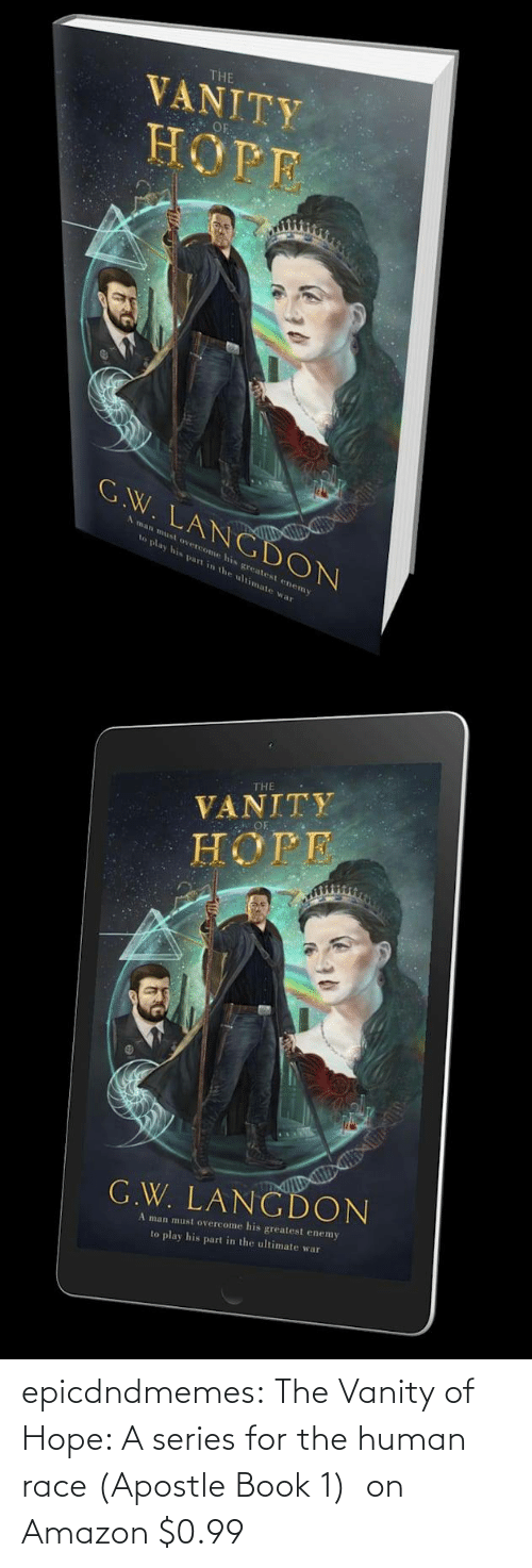 Www Amazon Com: epicdndmemes:  The Vanity of Hope: A series for the human race (Apostle Book 1)  on Amazon $0.99