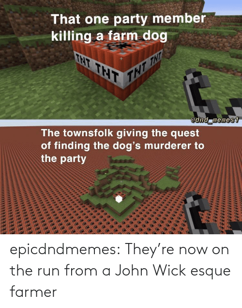 john wick: epicdndmemes:  They're now on the run from a John Wick esque farmer