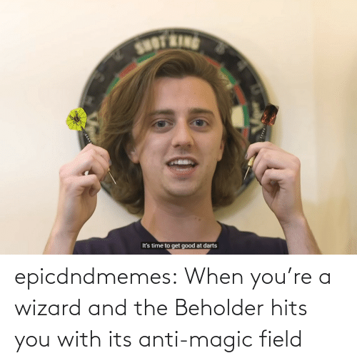 Magic: epicdndmemes:  When you're a wizard and the Beholder hits you with its anti-magic field