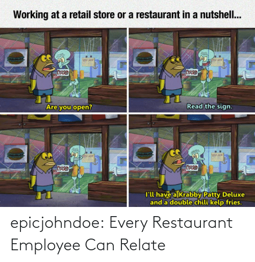 Employee: epicjohndoe:  Every Restaurant Employee Can Relate