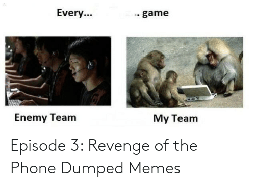episode 3: Episode 3: Revenge of the Phone Dumped Memes