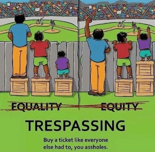 Buy: EQUALITY  EQUITY  TRESPASSING  Buy a ticket like everyone  else had to, you assholes.