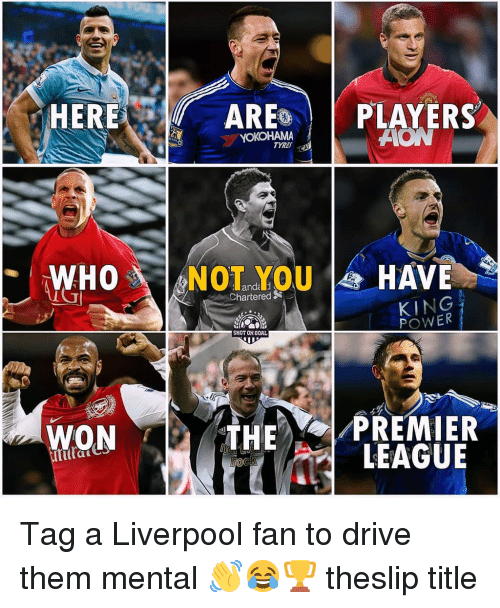 ares: ER  ARES     PLAYERS  YOKOHAMA  TYRES  WHONOTYOUHAVE  hartered  KING  POWER  SHOT ON GORL  WON  THE OI-PREMIER  'LEAGUE  Git Tag a Liverpool fan to drive them mental 👋😂🏆 theslip title