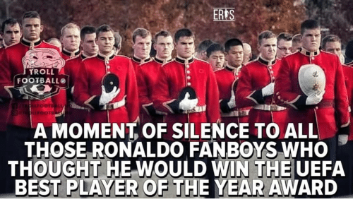 Football, Memes, and Troll: ERAS  TROLL  FOOTBALL  LLFOOTB  A MOMENT OF SILENCE TO ALL  THOSE RONALDO FANBOYS WHO  THOUGHT HE WOULD WIN THE UEFA  BEST PLAYER OF THE YEAR AWARD