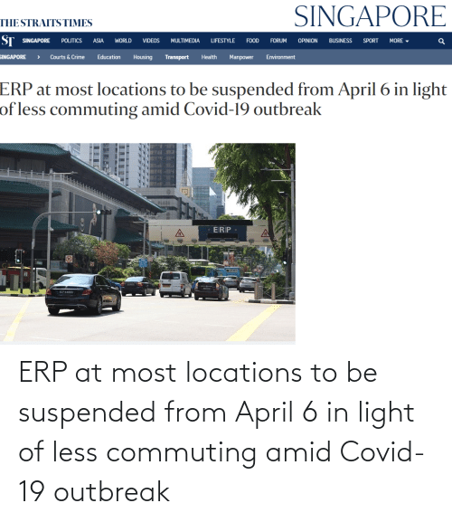 Locations: ERP at most locations to be suspended from April 6 in light of less commuting amid Covid-19 outbreak