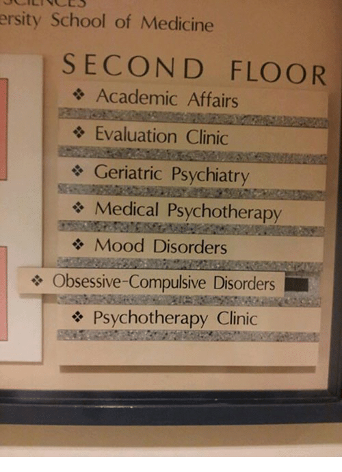 obsessive: ersity School of Medicine  SECOND FLOOR  Academic Affairs  Evaluation Clinic  & Geriatric Psychiatry  Medical Psychotherapy  Mood Disorders  e Obsessive-Compulsive Disorders  Psychotherapy Clinic