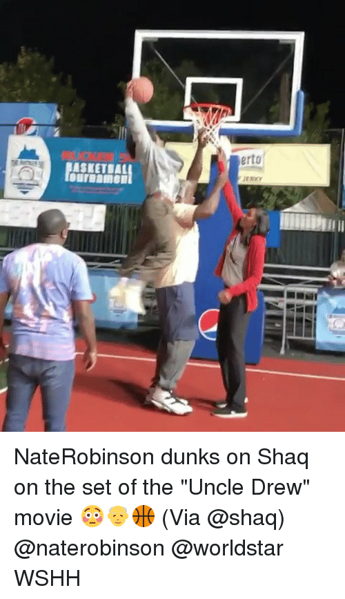 "Memes, Shaq, and Worldstar: erto NateRobinson dunks on Shaq on the set of the ""Uncle Drew"" movie 😳👴🏀 (Via @shaq) @naterobinson @worldstar WSHH"