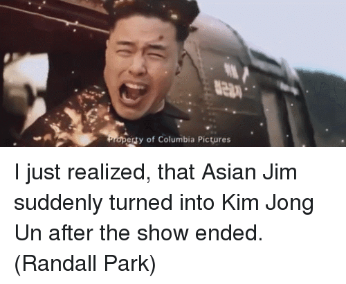 Asian, Kim Jong-Un, and The Office: erty of Columbia Pictures