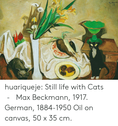Oil On Canvas: ES huariqueje:  Still life with Cats - Max Beckmann, 1917. German, 1884-1950  Oil on canvas, 50 x 35 cm.