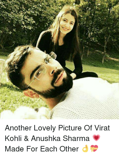 Memes, Pictures, and Anushka Sharma: es it Another Lovely Picture Of Virat Kohli & Anushka Sharma 💗 Made For Each Other 👌💝