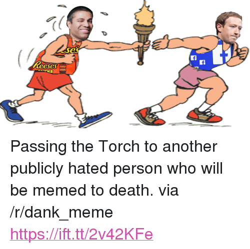 """Memed: es  WT  eeses <p>Passing the Torch to another publicly hated person who will be memed to death. via /r/dank_meme <a href=""""https://ift.tt/2v42KFe"""">https://ift.tt/2v42KFe</a></p>"""