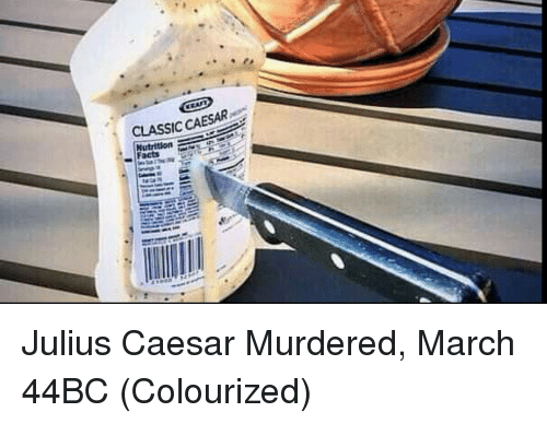 Julius Caesar: ESAR.  CLASSIC CA  Nutrition Julius Caesar Murdered, March 44BC (Colourized)