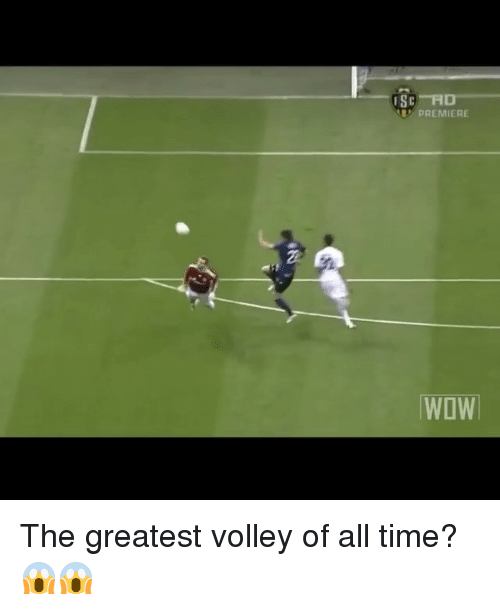 volley: ESC FID  PREMIERE  WOW The greatest volley of all time? 😱😱