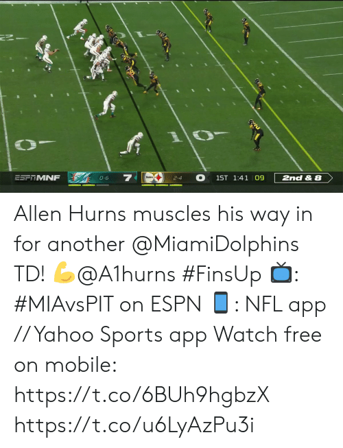 2 4: ESFTMNF  1ST 1:41 09  2nd & 8  0-6  2-4 Allen Hurns muscles his way in for another @MiamiDolphins TD! 💪@A1hurns #FinsUp  📺: #MIAvsPIT on ESPN 📱: NFL app // Yahoo Sports app Watch free on mobile: https://t.co/6BUh9hgbzX https://t.co/u6LyAzPu3i