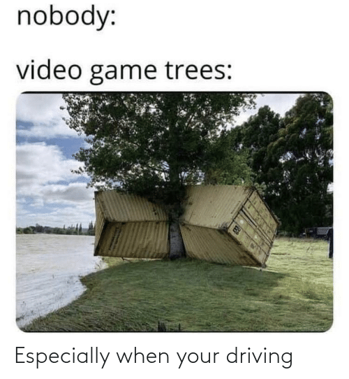 Especially: Especially when your driving