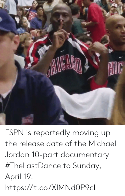 Sunday: ESPN is reportedly moving up the release date of the Michael Jordan 10-part documentary #TheLastDance to Sunday, April 19!   https://t.co/XlMNd0P9cL