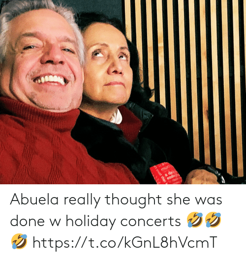 Abuela: et trust that Abuela really thought she was done w holiday concerts 🤣🤣🤣 https://t.co/kGnL8hVcmT
