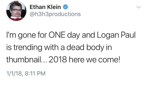 894c15f66ce07 Ethan Klein Oh3h3productions I m Gone for ONE Day and Logan Paul Is ...