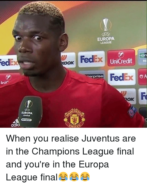 oas: EUROPA  OK  ACHES  EUROPA  LEAGUE  UniCredit  RE  dEx OA  erprise  OK When you realise Juventus are in the Champions League final and you're in the Europa League final😂😂😂