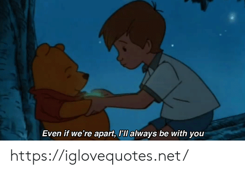 Net, You, and Href: Even if we're apart, I'll always be with you https://iglovequotes.net/