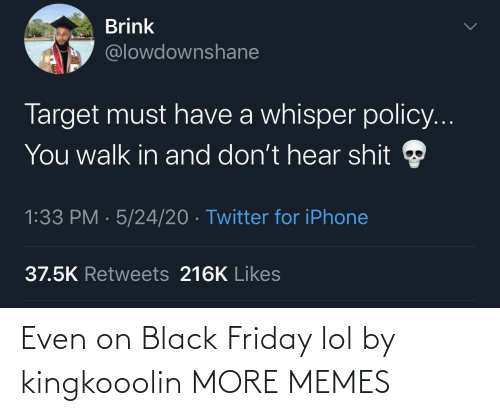lol: Even on Black Friday lol by kingkooolin MORE MEMES