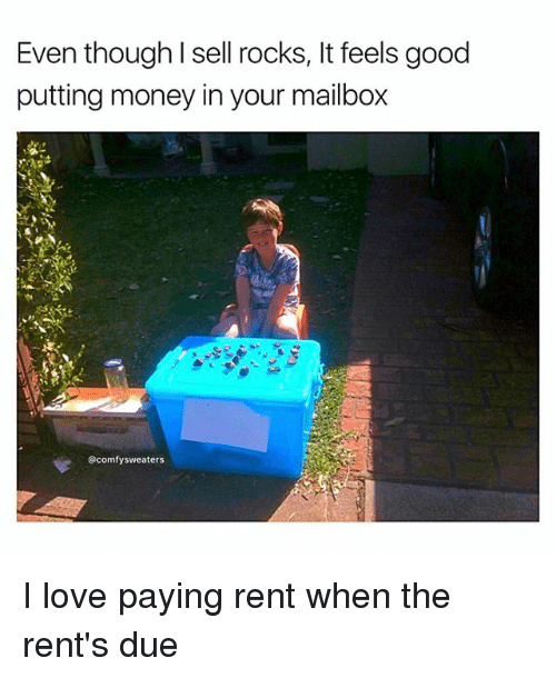 mailboxes: Even though I sell rocks, It feels good  putting money in your mailbox  @comfysweaters I love paying rent when the rent's due
