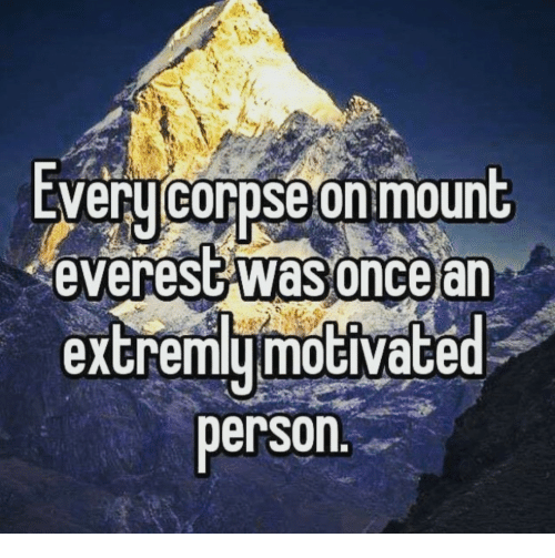 everest: EVeru corpse on mount  everest was oncear  extremymoGiVace  person