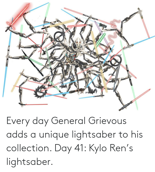 Kylo Ren: Every day General Grievous adds a unique lightsaber to his collection. Day 41: Kylo Ren's lightsaber.