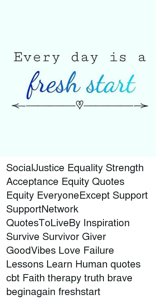 Every Day Is Fresh Start Socialjustice Equality Strength Acceptance