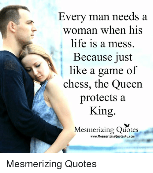 Every Woman Needs A Man Quotes