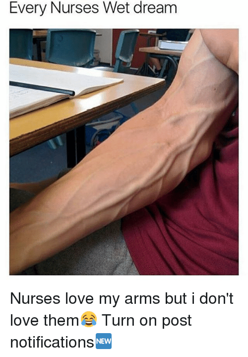 wet dream: Every Nurses Wet dream Nurses love my arms but i don't love them😂 Turn on post notifications🆕