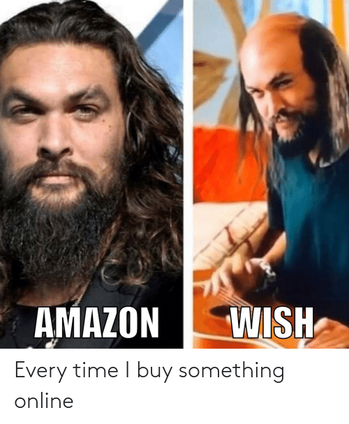 Buy: Every time I buy something online