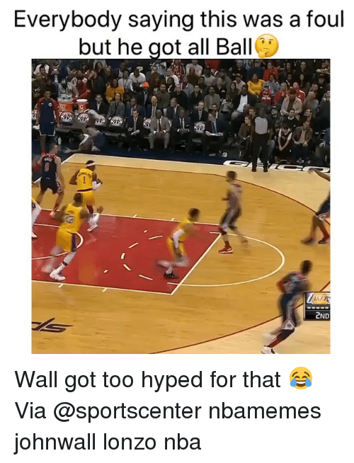 Basketball, Nba, and Sports: Everybody saying this was a foul  but he got all Ball  2ND Wall got too hyped for that 😂 Via @sportscenter nbamemes johnwall lonzo nba