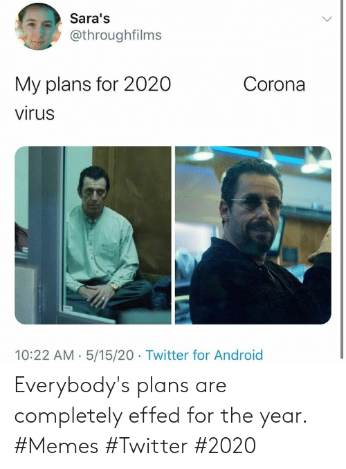 completely: Everybody's plans are completely effed for the year. #Memes #Twitter #2020