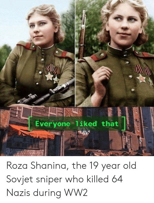 Old, Ww2, and Who: Everyone 1iked that Roza Shanina, the 19 year old Sovjet sniper who killed 64 Nazis during WW2