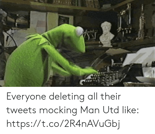 mocking: Everyone deleting all their tweets mocking Man Utd like: https://t.co/2R4nAVuGbj