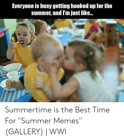 """Summer Memes 2018: Everyone is busy getting hooked up for the  summer, and Im just lnke.. Summertime is the Best Time For """"Summer Memes"""" (GALLERY) 