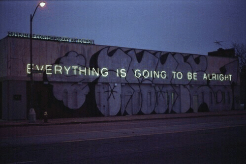 Alright, Everything, and  Is Going to Be: EVERYTHING IS GOING TO BE ALRIGHT
